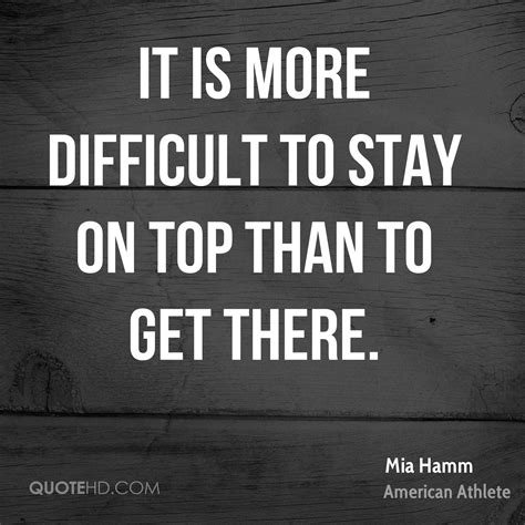 get on top mia hamm quotes quotehd