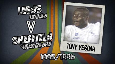 Dvd 1996 All The Goals tony yeboah leeds v sheff wed 95 96 retro goal