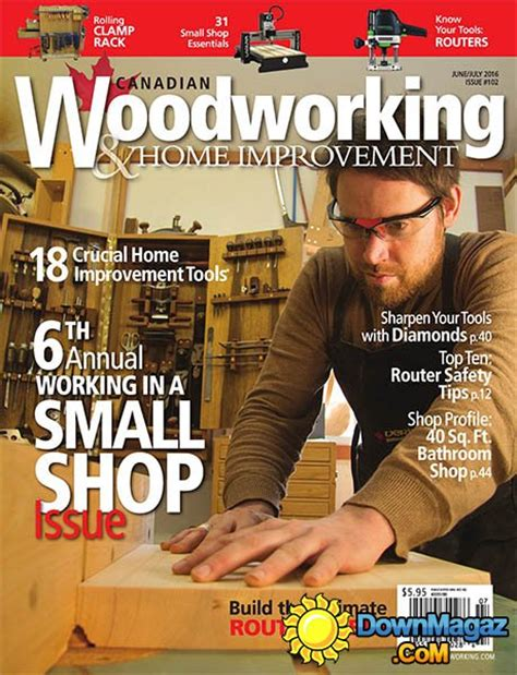 canadian woodworkers canadian woodworking home improvement 102 june july
