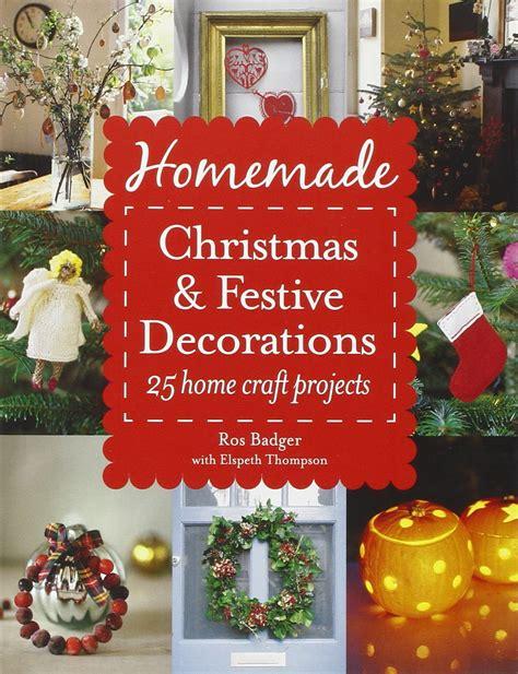festive decorations homemade christmas and festive decorations 25 home craft