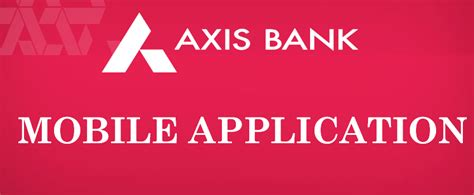 axis mobile banking axis bank mobile banking app how to use mobile banking