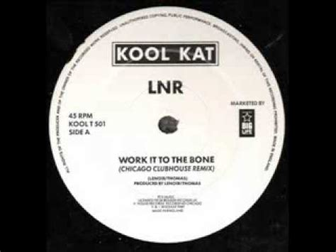 work it to the bone house music lnr work it to the bone chicago clubhouse remix kool kat music 1989 youtube