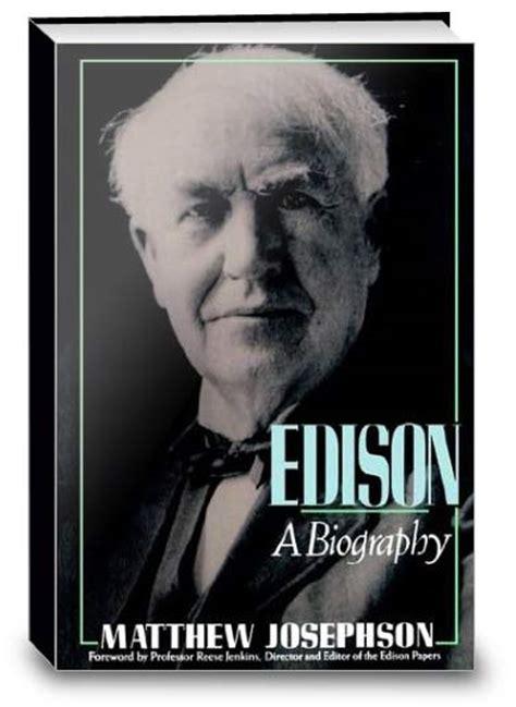 biography thomas edison edison a biography paperback wealth dynamics central