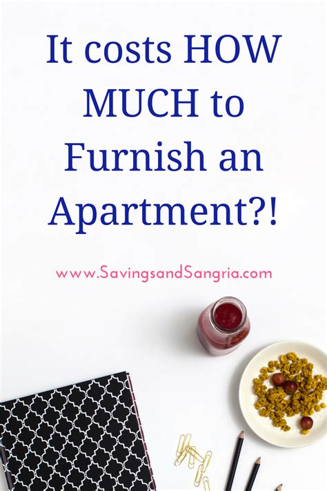 how much does it cost to furnish an apartment from scratch savings and sangria
