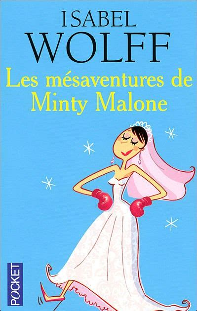 The Of Minty Malone By Wolff Paperback Envie De Livres Les M 233 Saventures De Minty Malone