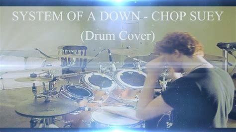 drum tutorial chop suey system of a down chop suey drum cover youtube