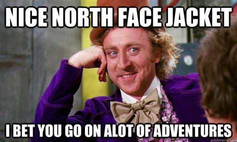 nice north face jacket  bet    alot  adventures