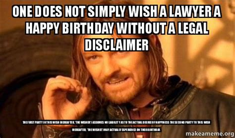 Lawyer Memes - one does not simply wish a lawyer a happy birthday without