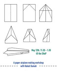 How To Make A Working Paper Airplane - a paper airplane workshop with kekeli sumah