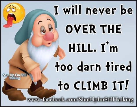 Over The Hill Meme - pin by trish hardin on graceful ageing ageing humor