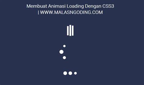 membuat gambar bergerak dengan css membuat animasi loading dengan css3 malas ngoding