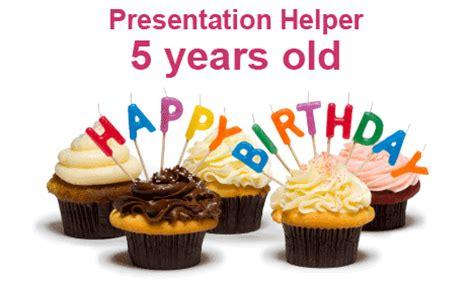 Presentation Helper Is 5 Years Old Presentation Helper