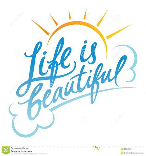 imagenes de la vida es hermosa la vida es hermosa foto de archivo imagen 28514460