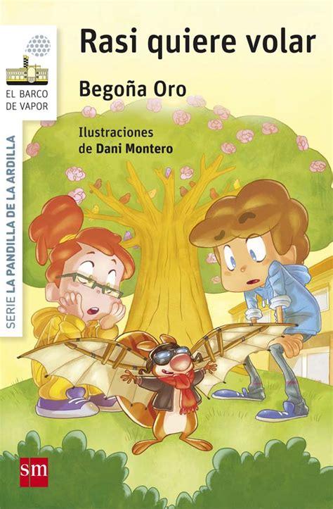 libro oso quiere volar rasi quiere volar literatura infantil y juvenil sm