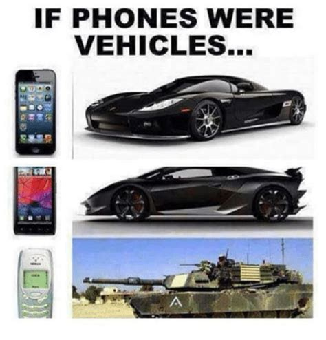 If I Were A Phone I Would Be by If Phones Were Vehicles Phone Meme On Sizzle