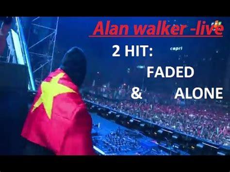 alan walker live alan walker hit alone faded live ravolution music