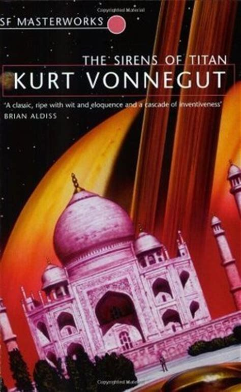 the sirens of titan the sirens of titan by kurt vonnegut reviews discussion bookclubs lists