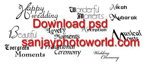 Wedding Album Quotes Psd by Sanjay Photo World Wedding Psd Text Wording Vol 01