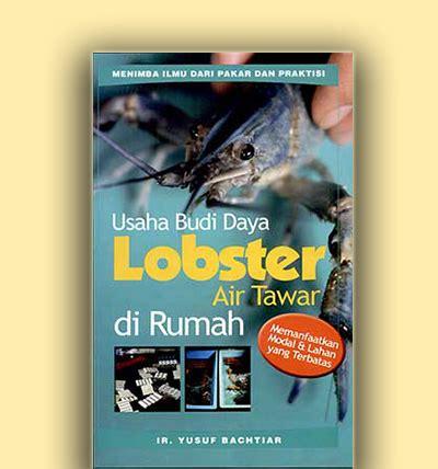Seri Budi Daya Lobster Air Tawar agromedia usaha budi daya lobster air tawar di rumah