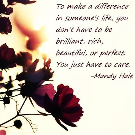 7 Ways To Make A Difference In Someones by Make A Difference In Someone S Inspirational Quotes