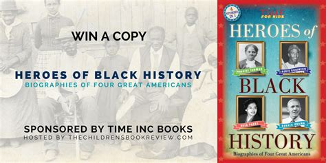 Origin Giveaway - heroes of black history biographies of four great americans the childrens book review