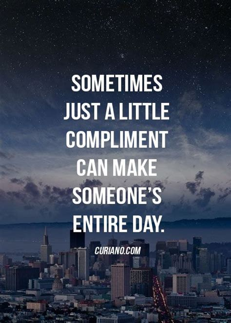 s day when you someone quote sometimes just a compliment can make someone s