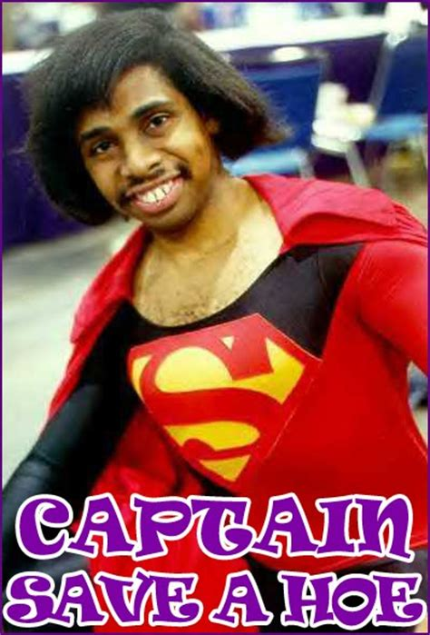 Captain Save A Hoe Meme - ask a male quot you are not captain save a hoe quot