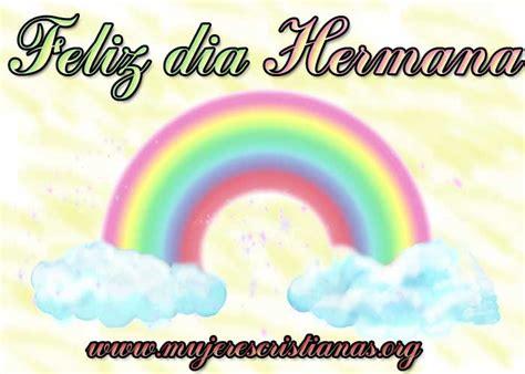 imagenes feliz dia hermana tarjeta desearle un feliz dia a mi hermana mujeres