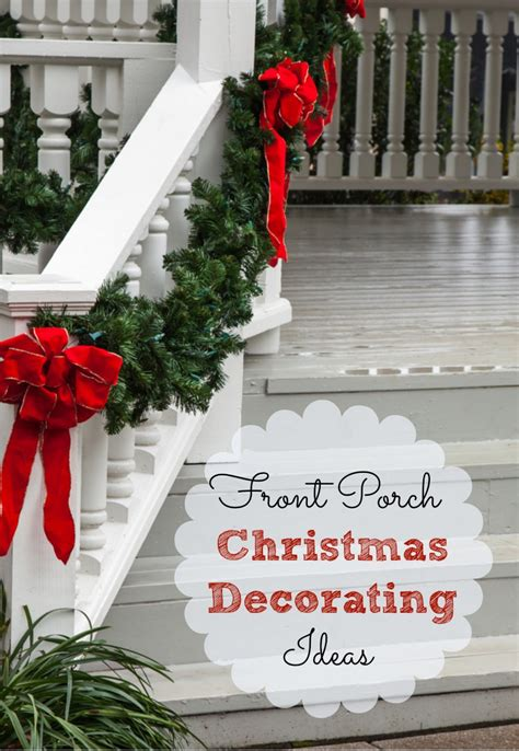 front porch christmas decorating ideas   speed