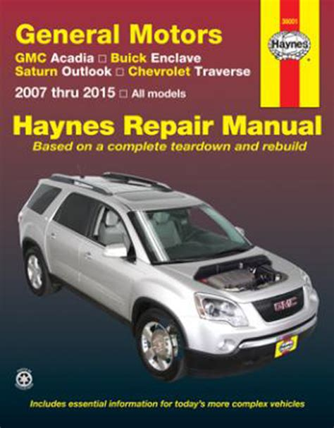 vehicle repair manual 2010 chevrolet traverse regenerative braking gmc acadia buick enclave saturn outlook chevy traverse haynes repair manual 2007 2015