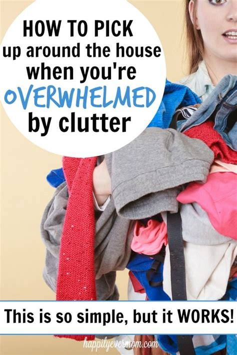 how to clean a cluttered house fast 25 best ideas about overwhelmed on your child cleaning house and