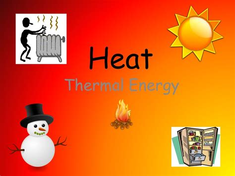 heat thermal heat thermal energy ppt