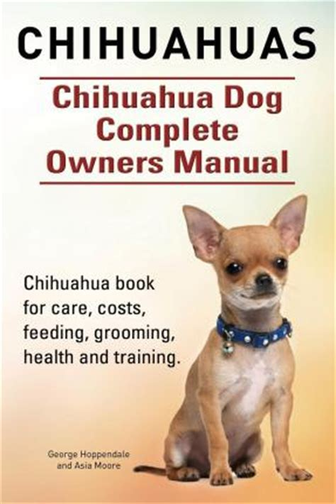 petchidog s book of chihuahua care books chihuahuas chihuahua complete owners manual