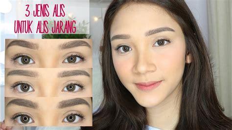 foto tutorial bikin alis 3 brow style untuk alis tipis tutorial bikin alis youtube