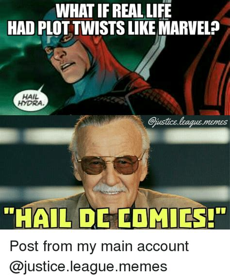Justice Meme - what if real life had plo like marvel hail hydra hail de