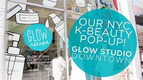 Pop Pop Up Glow by Glow Studio Downtown Glow Recipe S Soho Nyc K Pop