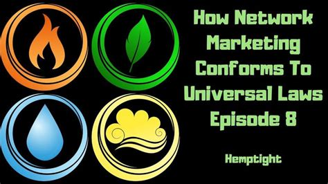 network marketing conforms  universal laws episode