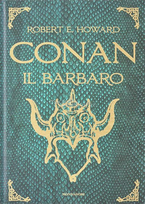 conan il barbaro 8804669683 conan il barbaro robert e howard