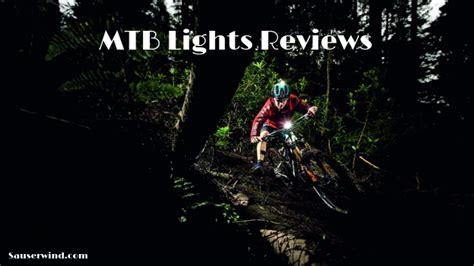best mtb lights 2017 best cheap mountain bike lights 2018 sauserwind