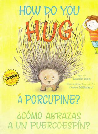 no hugs for porcupine books how do you hug a porcupine 191 c 243 mo abrazas a un