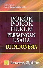 Pengertian Pokok Hukum Dagang Indonesia Jilid 1 pokok pokok hukum persaingan usaha di indonesia hermansyah ajibayustore