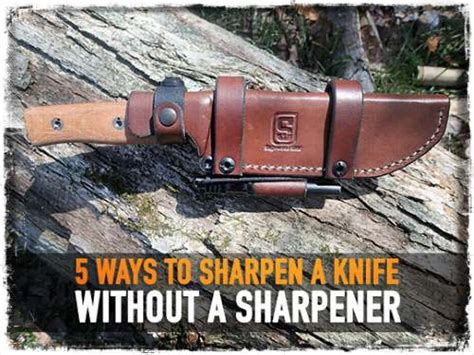 how to sharpen knives without a sharpener 5 ways to sharpen a knife without a sharpener