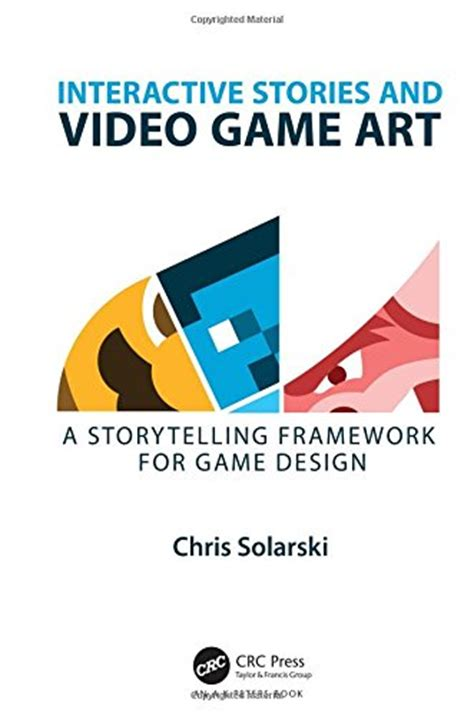 game design kickass interactive stories and video game art a storytelling