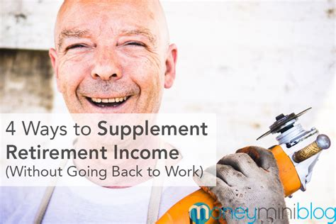 supplement retirement income 4 ways to supplement retirement income without going back