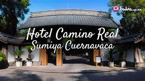 hotel camino real hotel camino real sumiya cuernavaca