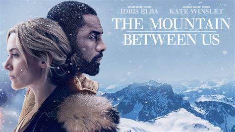 the mountain between us the mountain between us imdb