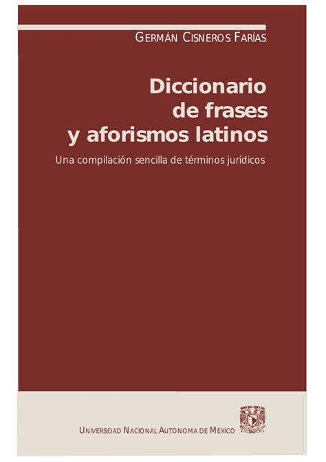 libro diccionario de dichos y diccionario juridico de frases y aforismos latinos cisneros farias