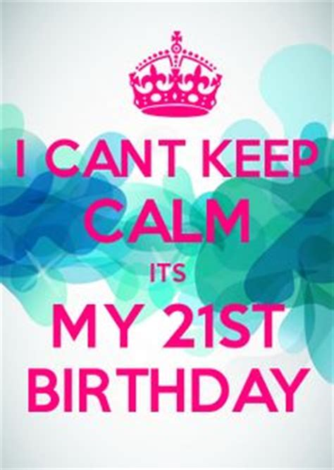 Its My 21st Birthday Quotes Quotes On Pinterest 128 Pins