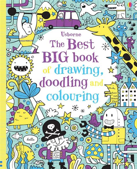 doodle and draw book the best big book of drawing doodling and colouring at