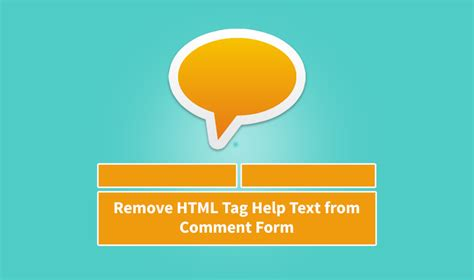 how to remove html tags help text from comment